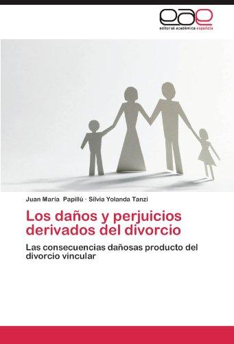 Los Da OS y Perjuicios Derivados del Divorcio 9783659034053