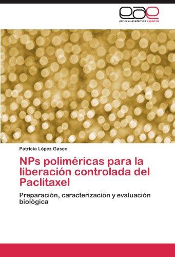 Nps Polim Ricas Para La Liberaci N Controlada del Paclitaxel 9783659034824
