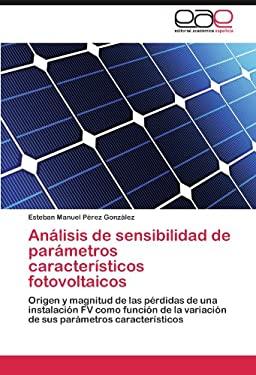 An Lisis de Sensibilidad de Par Metros Caracter Sticos Fotovoltaicos 9783659035524