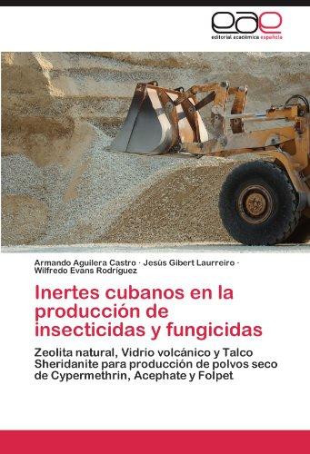 Inertes Cubanos En La Producci N de Insecticidas y Fungicidas 9783659035920