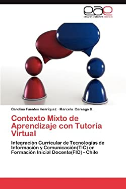 Contexto Mixto de Aprendizaje Con Tutor a Virtual 9783659036286