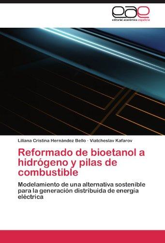 Reformado de Bioetanol a Hidr Geno y Pilas de Combustible 9783659036392