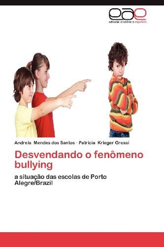 Desvendando O Fen Meno Bullying 9783659036545