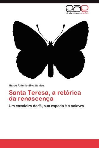 Santa Teresa, a Ret Rica Da Renascen a 9783659036958