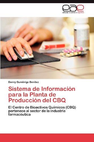 Sistema de Informaci N Para La Planta de Producci N del Cbq 9783659037023