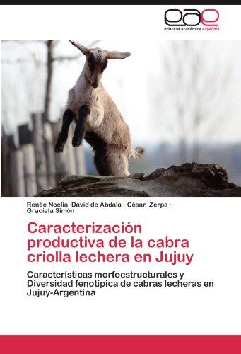 Caracterizaci N Productiva de La Cabra Criolla Lechera En Jujuy 9783659037207
