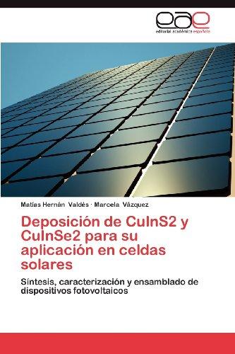 Deposici N de Cuins2 y Cuinse2 Para Su Aplicaci N En Celdas Solares 9783659037443