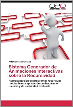 Sistema Generador de Animaciones Interactivas Sobre La Recursividad 9783659037498