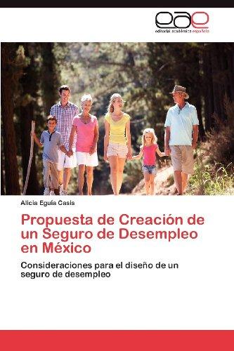 Propuesta de Creaci N de Un Seguro de Desempleo En M Xico 9783659038563