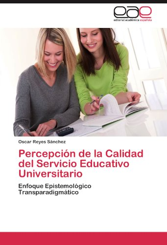 Percepci N de La Calidad del Servicio Educativo Universitario 9783659038655