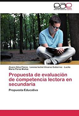 Propuesta de Evaluaci N de Competencia Lectora En Secundaria 9783659039119