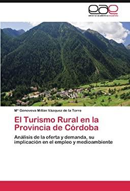 El Turismo Rural En La Provincia de C Rdoba 9783659040733