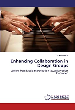 Enhancing Collaboration in Design Groups 9783659182549