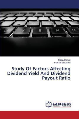 Study of Factors Affecting Dividend Yield and Dividend Payout Ratio