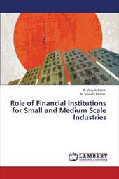 Role of Financial Institutions for Small and Medium Scale Industries 20714885