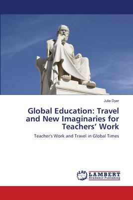 Global Education : Travel and New Imaginaries for Teachers' Work