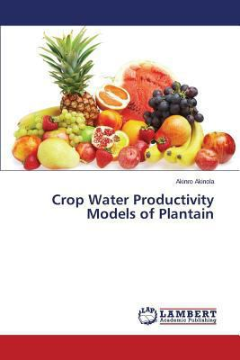 Crop Water Productivity Models of Plantain