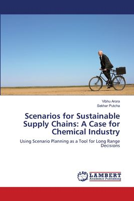 Scenarios for Sustainable Supply Chains : A Case for Chemical Industry