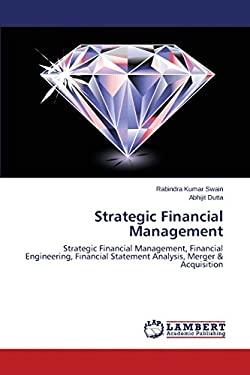 Strategic Financial Management: Strategic Financial Management, Financial Engineering, Financial Statement Analysis, Merger & Acquisition