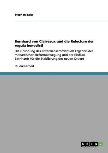Bernhard Von Clairvaux Und Die Relecture Der Regula Benedicti 9783656095965