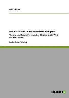 Der Klartraum - Eine Erlernbare F Higkeit? 9783656180067