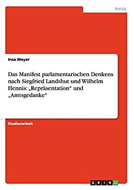 Das Manifest Parlamentarischen Denkens Nach Siegfried Landshut Und Wilhelm Hennis: Repr Sentation