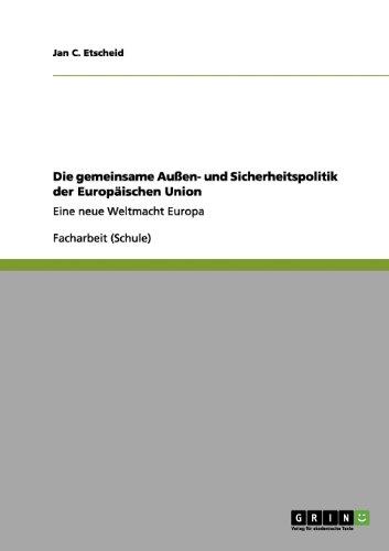 Die Gemeinsame Au En- Und Sicherheitspolitik Der Europ Ischen Union 9783656088813
