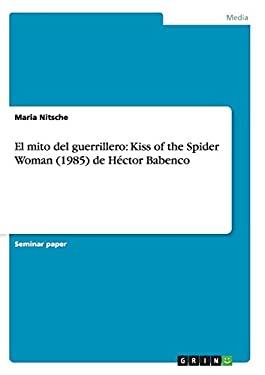 El Mito del Guerrillero: Kiss of the Spider Woman (1985) de Hector Babenco