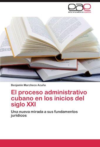 El Proceso Administrativo Cubano En Los Inicios del Siglo XXI 9783659006067