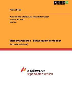 Elementarteilchen - Schwerpunkt Fermionen 9783656163855