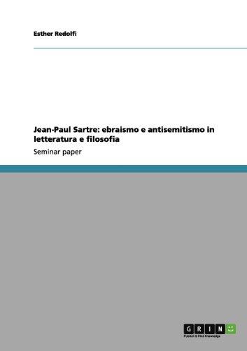 Jean-Paul Sartre: Ebraismo E Antisemitismo in Letteratura E Filosofia 9783656106609