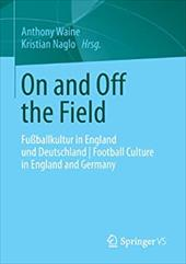 On and Off the Field: Fussballkultur in England Und Deutschland - Football Culture in England and Germany 21378718