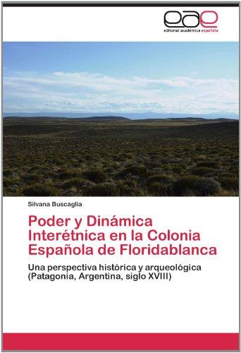 Poder y Din Mica Inter Tnica En La Colonia Espa Ola de Floridablanca 9783659024399