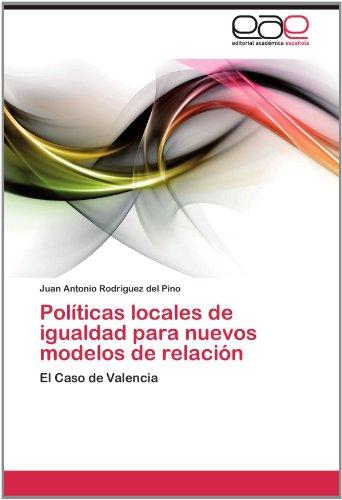 Pol Ticas Locales de Igualdad Para Nuevos Modelos de Relaci N 9783659034114