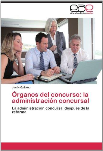Rganos del Concurso: La Administraci N Concursal 9783659034138