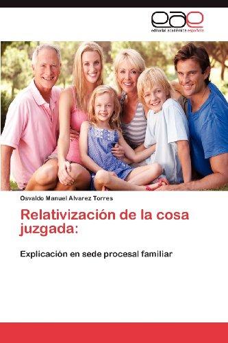 Relativizaci N de La Cosa Juzgada 9783659039461