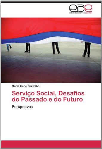 Servi O Social, Desafios Do Passado E Do Futuro 9783659033483