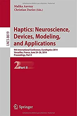 Haptics: Neuroscience, Devices, Modeling, and Applications: 9th International Conference, EuroHaptics 2014, Versailles, France, June 24-26, 2014, ...