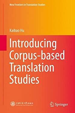 Introducing Corpus-based Translation Studies (New Frontiers in Translation Studies)