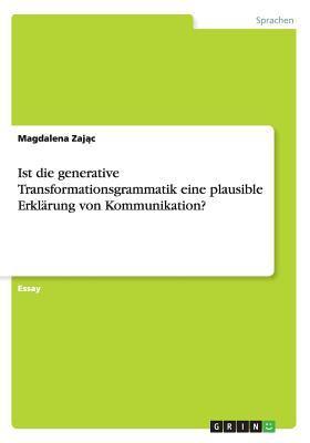 Ist Die Generative Transformationsgrammatik Eine Plausible Erklarung Von Kommunikation? (German Edition)