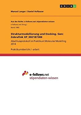Strukturmodellierung Und Docking. Gen: Zebrafink XP_002187388 (German Edition)
