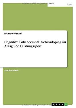 Cognitive Enhancement. Gehirndoping Im Alltag Und Leistungssport (German Edition)