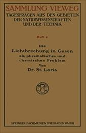Die Lichtbrechung in Gasen ALS Physikalisches Und Chemisches Problem - Loria, Stanislaw