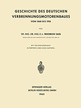 Geschichte Des Deutschen Verbrennungsmotorenbaues: Von 1860 Bis 1918