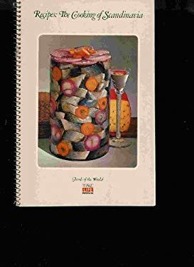 Recipes: The Cooking Of Scandinavia (Foods Of The World)
