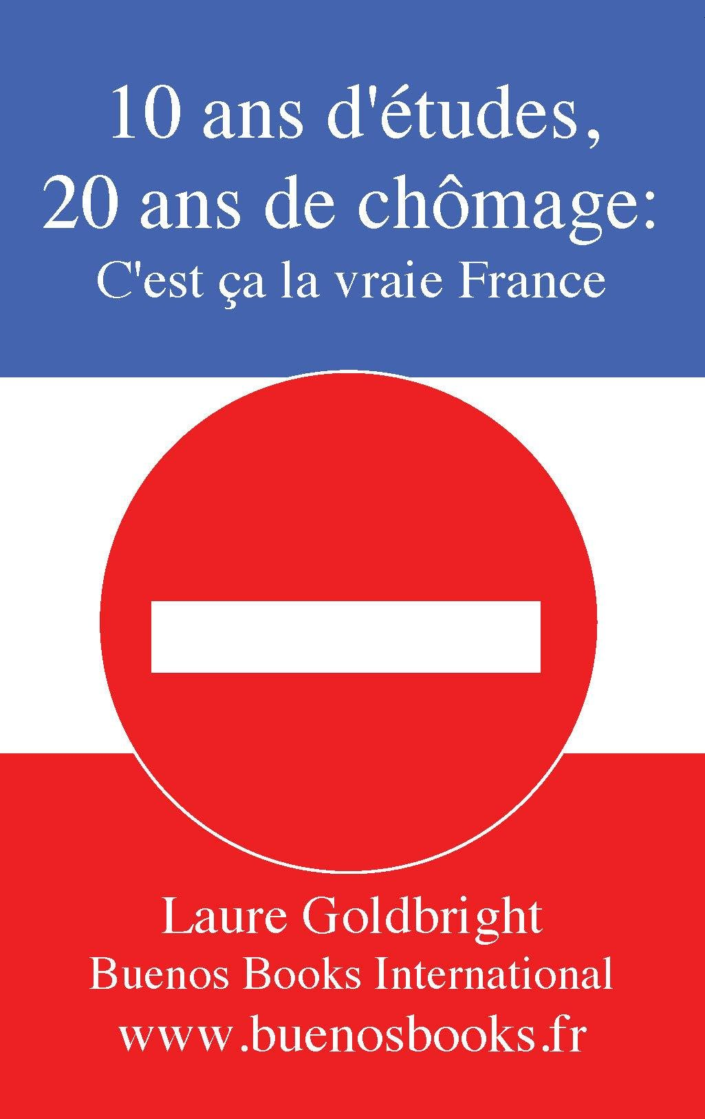 0 ANS D'ETUDES, 20 ANS DE CHOMAGE: C'EST CA LA VRAIE FRANCE EB2370004244099
