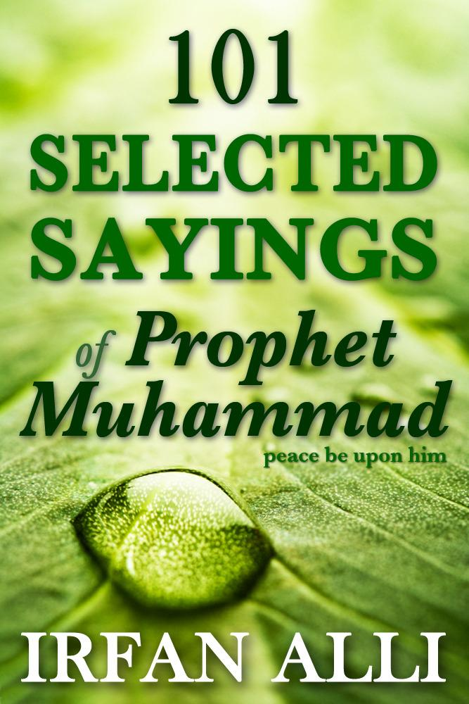 101 Selected Sayings of Prophet Muhammad (Peace Be Upon Him) EB2370003804164