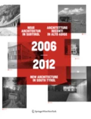 2006 2012 Neue Architektur in S Dtirol - Architetture Recenti in Alto Adige - New Architecture in South Tyrol 9783709110768