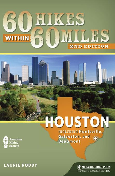 60 Hikes Within 60 Miles: Houston: Includes Huntsville, Galveston, and Beaumont EB2370004326573