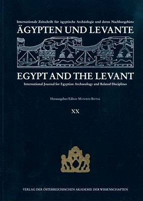 Agypten Und Levante/Egypt And The Levant: Internationale Zeitschrift Fur Agyptische Und Deren Nachbargebiete/International Journal For Egyptian Archae 9783700169604